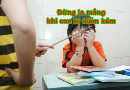 Bí quyết giúp trẻ học giỏi là đừng la mắng khi con bị điểm kém