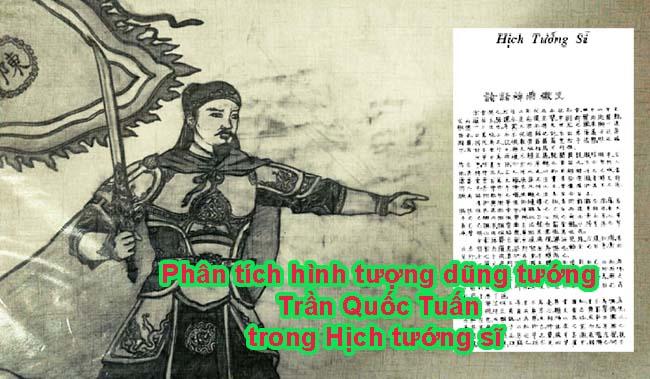 Phân tích hình tượng dũng tướng Trần Quốc Tuấn trong Hịch tướng sĩ