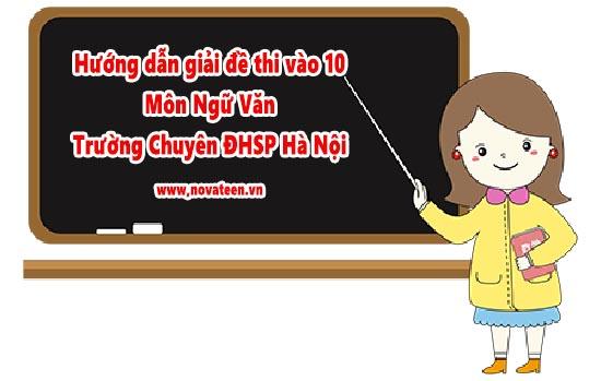 Hướng dẫn giải đề thi tuyển sinh vào lớp 10 môn Ngữ Văn - Chuyên Đại học Sư phạm Hà Nội năm 2016