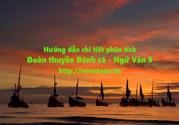 Hướng dẫn phân tích chi tiết bài thơ Đoàn thuyền đánh cá