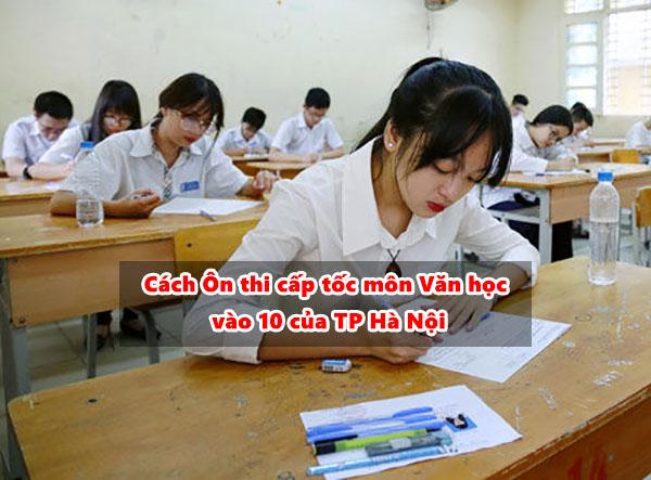 Cách Ôn thi cấp tốc môn Văn học vào 10 của TP Hà Nội