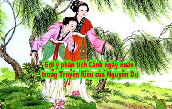 Gợi ý phân tích Cảnh ngày xuân trong Truyện Kiều của Nguyễn Du