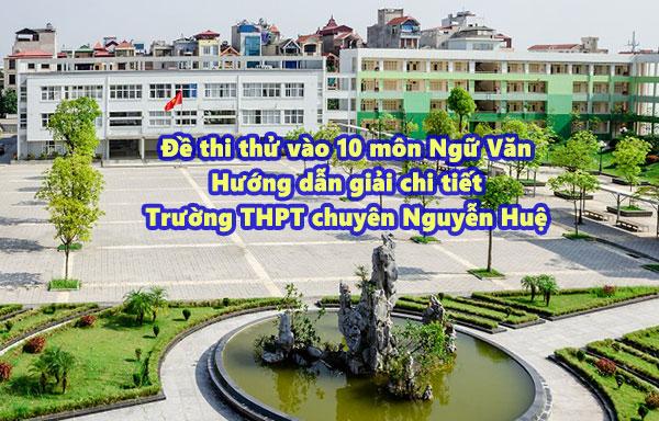 Đề thi thử vào 10 môn Ngữ Văn - Trường THPT chuyên Nguyễn Huệ
